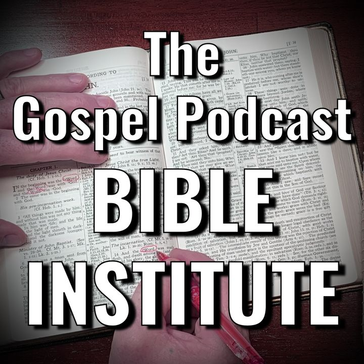 The Gospel Podcast Bible Institute