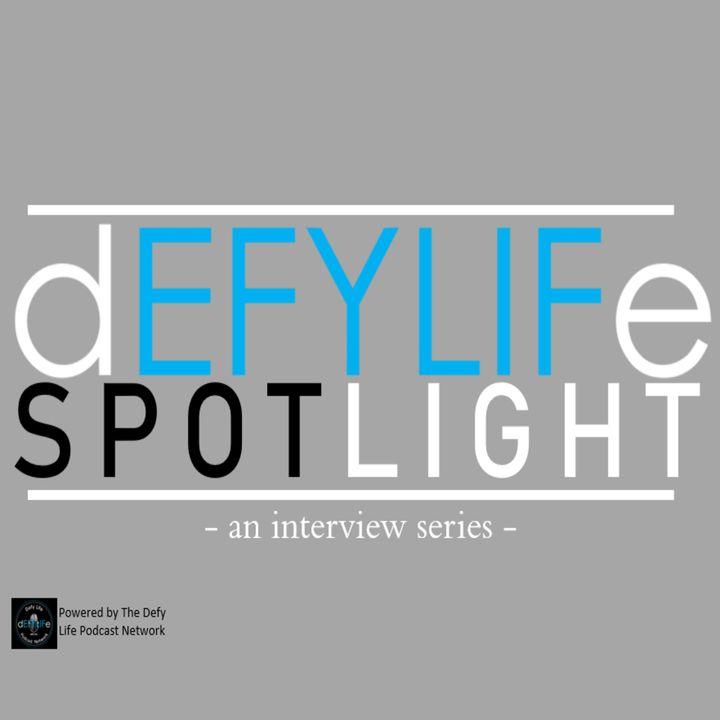 Defy Life Spotlight: An Interview Series