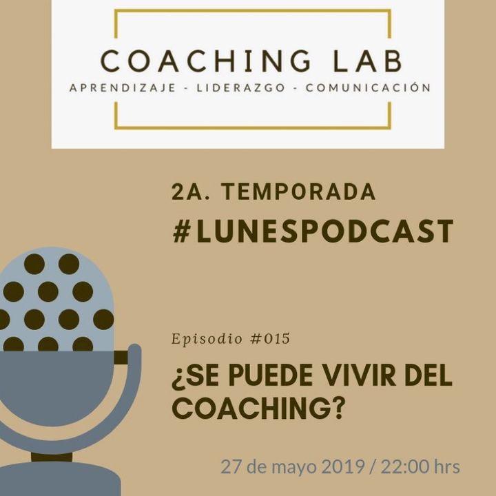 Episodio #015 - ¿Se puede vivir del Coaching?
