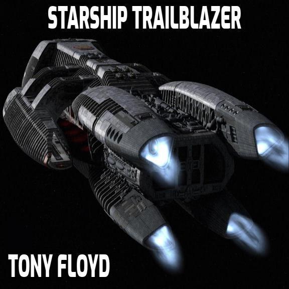 Starship Trailblazer - Tony Floyd