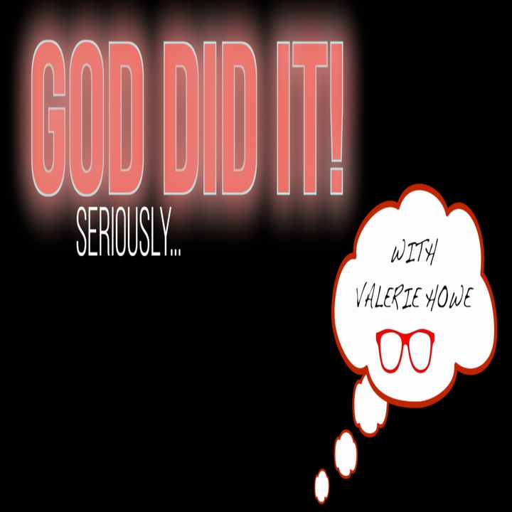 God Did It Episode 2 with Valerie Howe, Don and Kayla Anderson