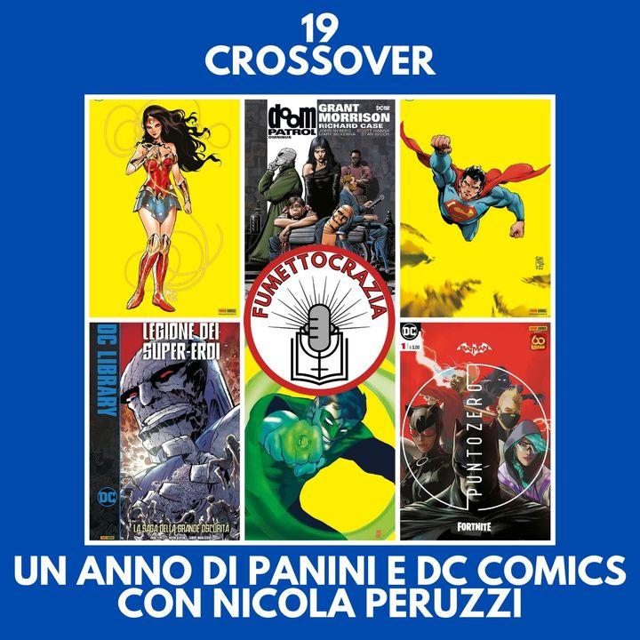 19 - Crossover - Un anno di Panini e DC Comics [con Nicola Peruzzi]
