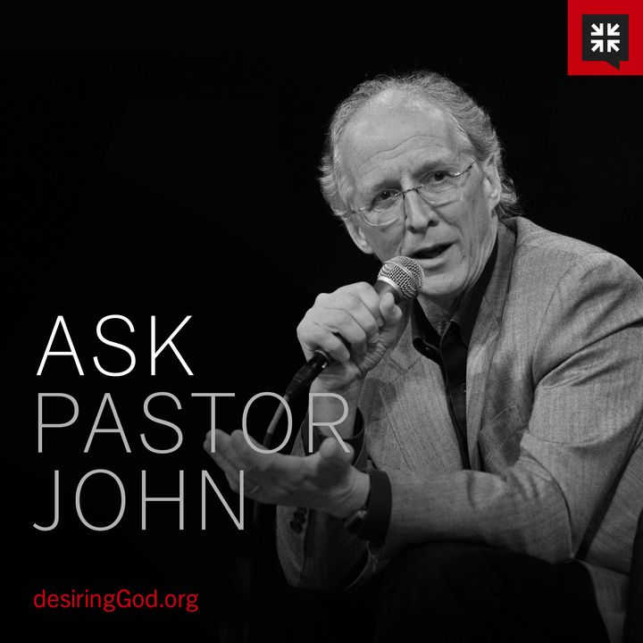 Ask Pastor John