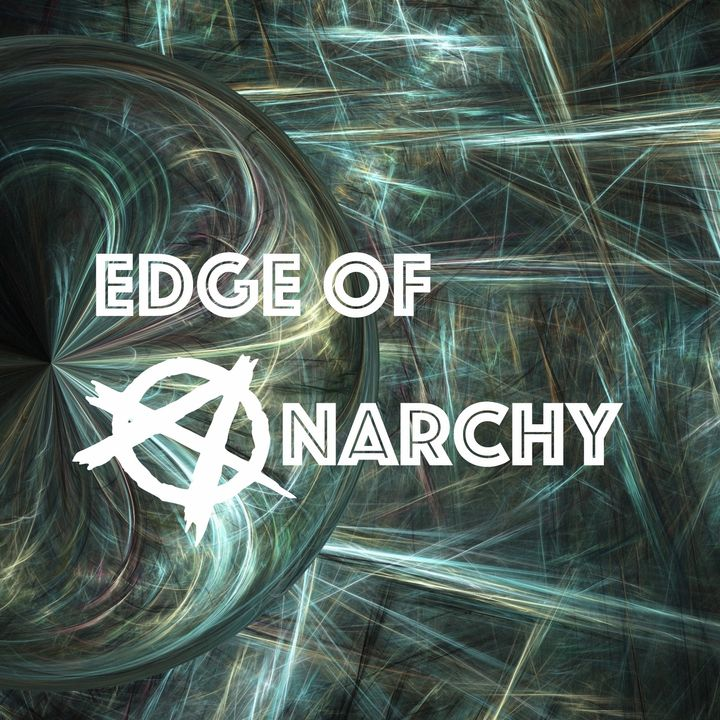 Edge of Anarchy 6/10: Ebb and Flow