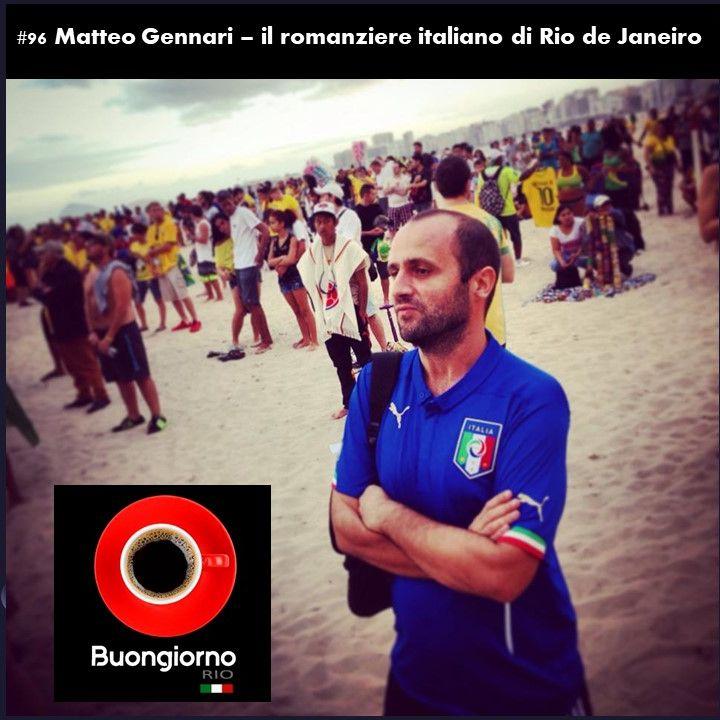 #96 Matteo Gennari - il romanziere italiano di Rio de Janeiro