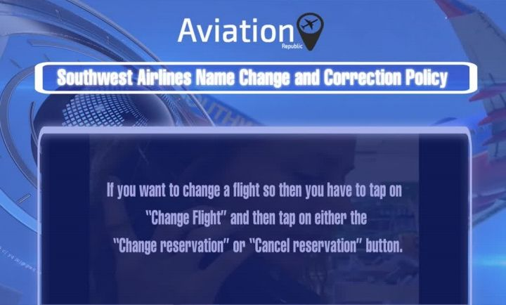 Southwest Name Change or Correction Policy for Domestic & International Tickets
