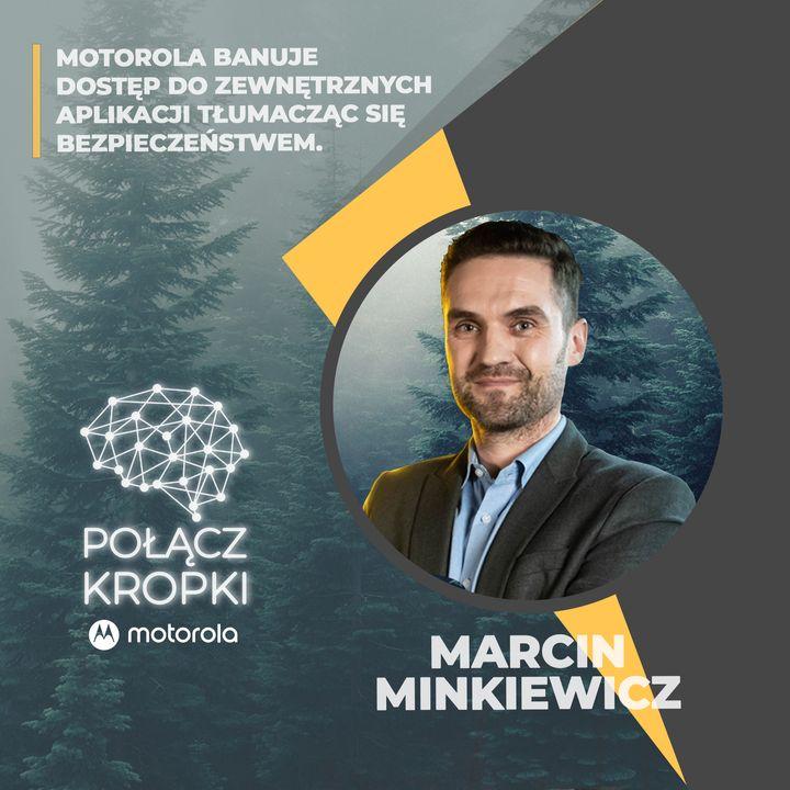 Marcin Minkiewicz w #PołączKropki-Motorola proponuje rewolucyjne rozwiązania dla biznesu.