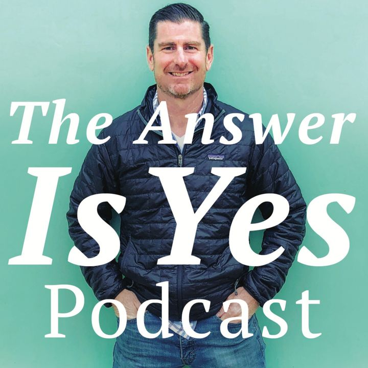 """#116 - """"Always say YES, and figure it out later"""" John Cefalu"""
