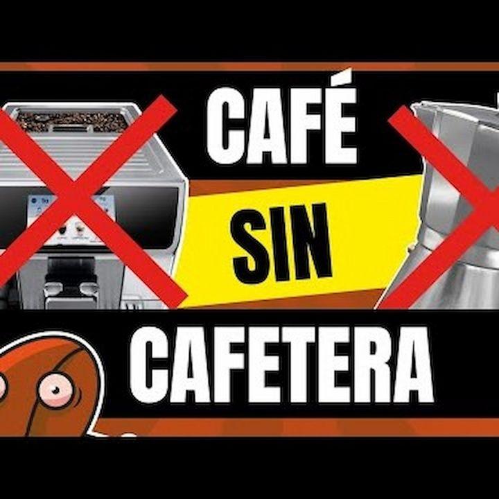 Café y Ná   Ep7 Cómo hacer café sin cafetera   Cafeyna.club