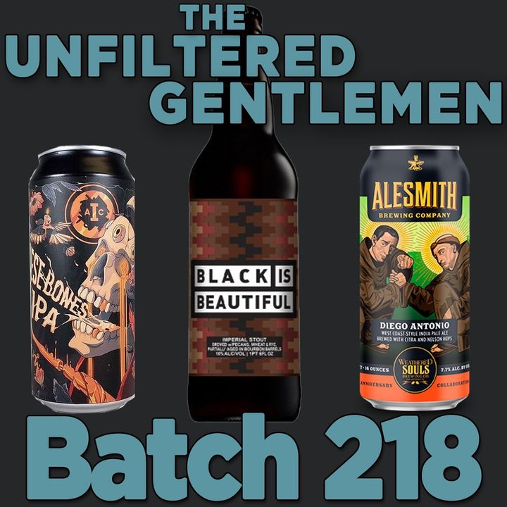 Batch218: Stone Brewing Black is Beautiful, Alesmith & Weathered Souls Diego Antonio & Institution Ales On These Bones