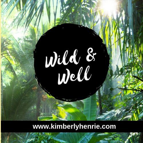 Wild & Well