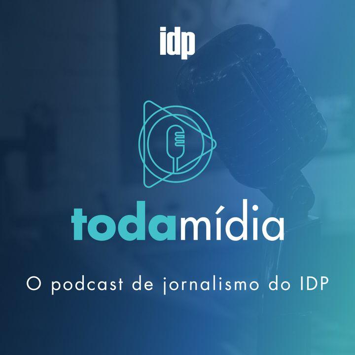 Toda Mídia | Jornalismo IDP