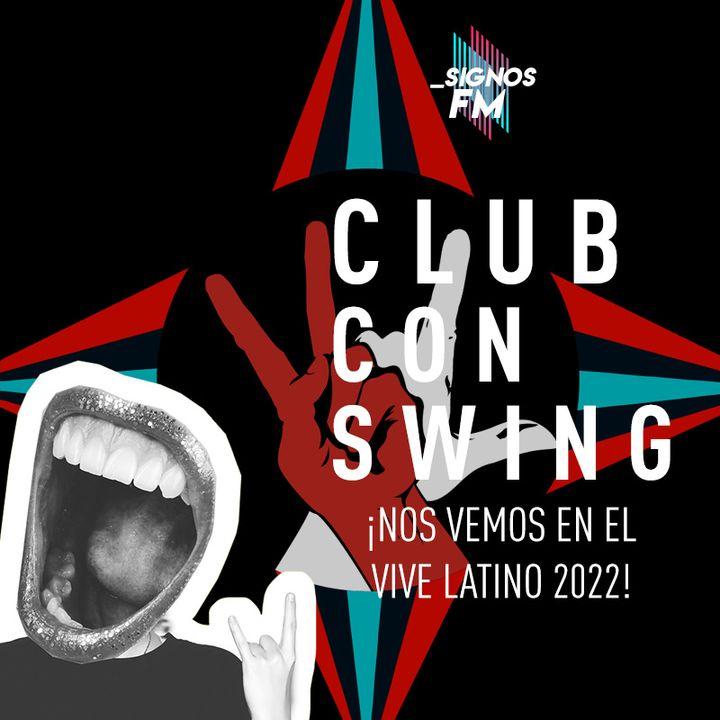 SignosFM #ClubConSwing ¡Vamos al Vive Latino 2022!