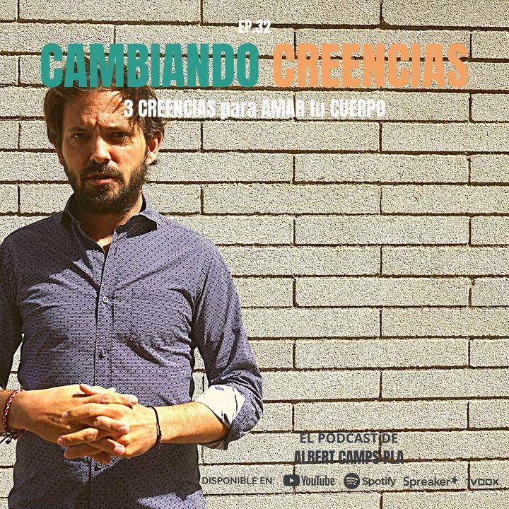 EP 032 (2-2)_Cambiando Creencias_3 CREENCIAS para AMAR tu CUERPO