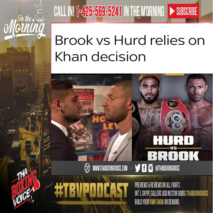 Hearn- Hurd vs Brook is Possible if Amir Khan PassesCash Out or Fair Fight!_