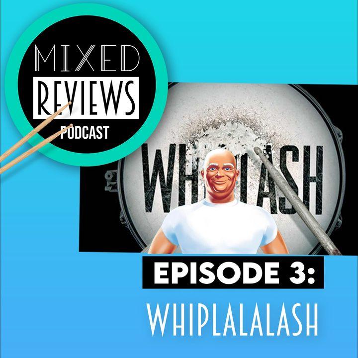 EPISODE #3: WhipLaLalash