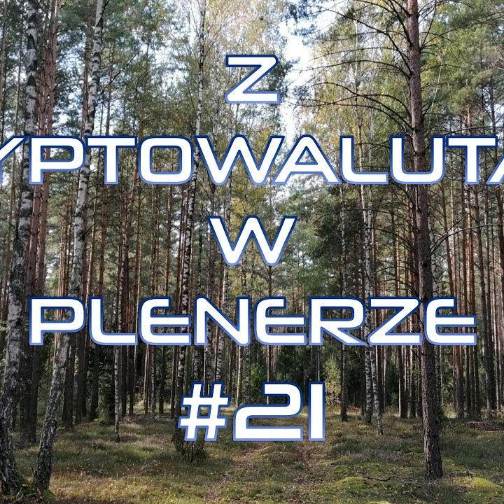Z kryptowalutami w plenerze #21 | 12.09.2021 | Słaby marketing projektów krypto, Czy Bitcoin spadnie mocniej? Nowości i plany kanału, Patron