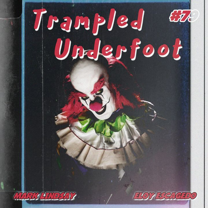 79 Basic Training and the Incredible Melting Clown