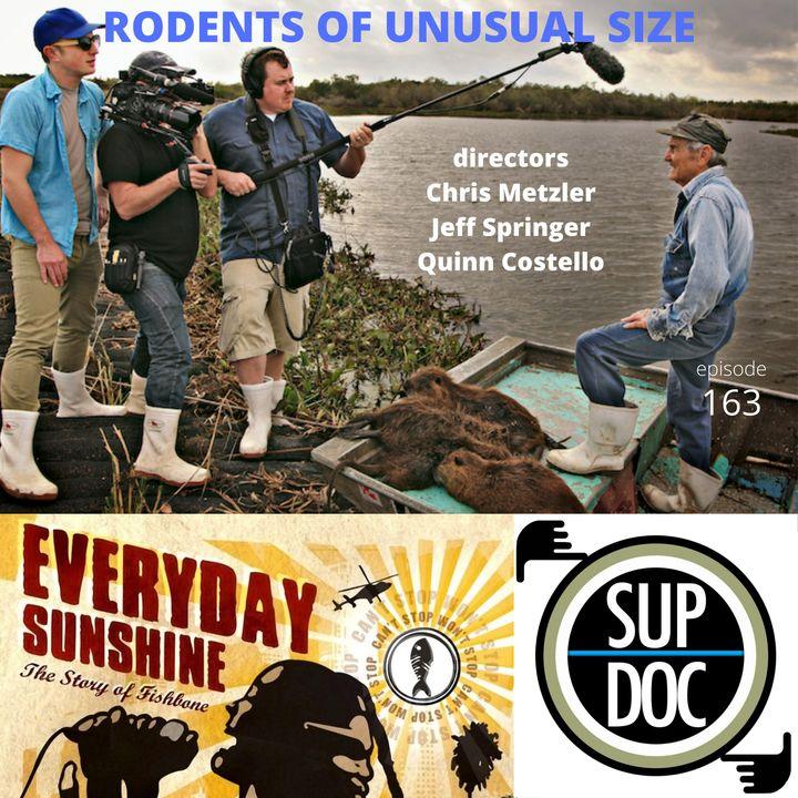163 - RODENTS OF UNUSUAL SIZE directors Chris Metzler, Jeff Springer, Quinn Costello