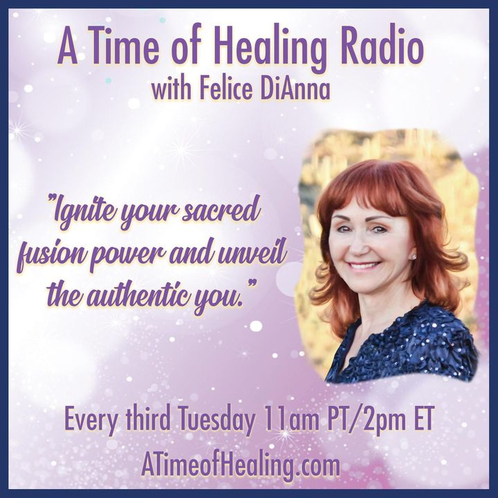 A Time of Healing Radio with Felice DiAnna
