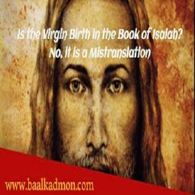 Virgin Birth in the Book of Isaiah_ No, it is a Mistranslation
