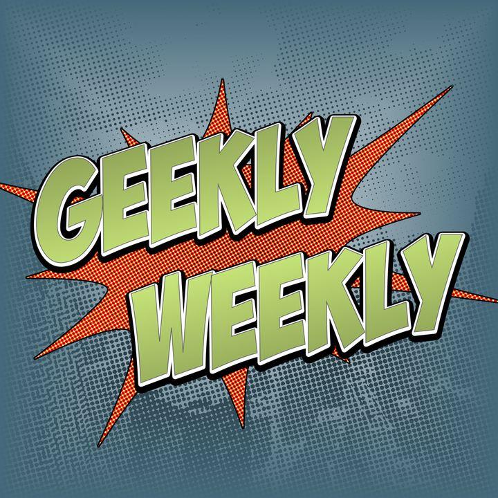 Ep. 108: Geekly Weekly 21 May 2020