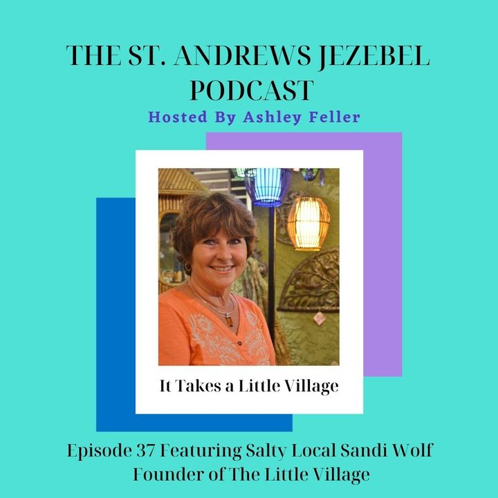 It takes A Little Village Featuring Salty Local Sandi Wolf-Founder of The Little Village