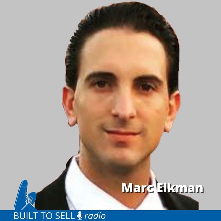 Ep 286 Marc Elkman - The Good, the Bad (and the Ugly) Of Selling to Private Equity