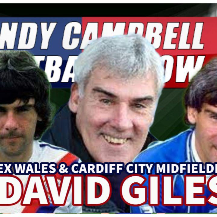 DAVID GILES   EX WALES & CARDIFF CITY LEGEND    AC FOOTY SHOW #126
