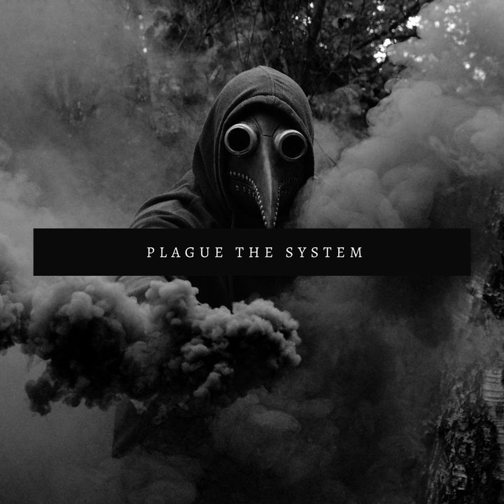 Plague the System