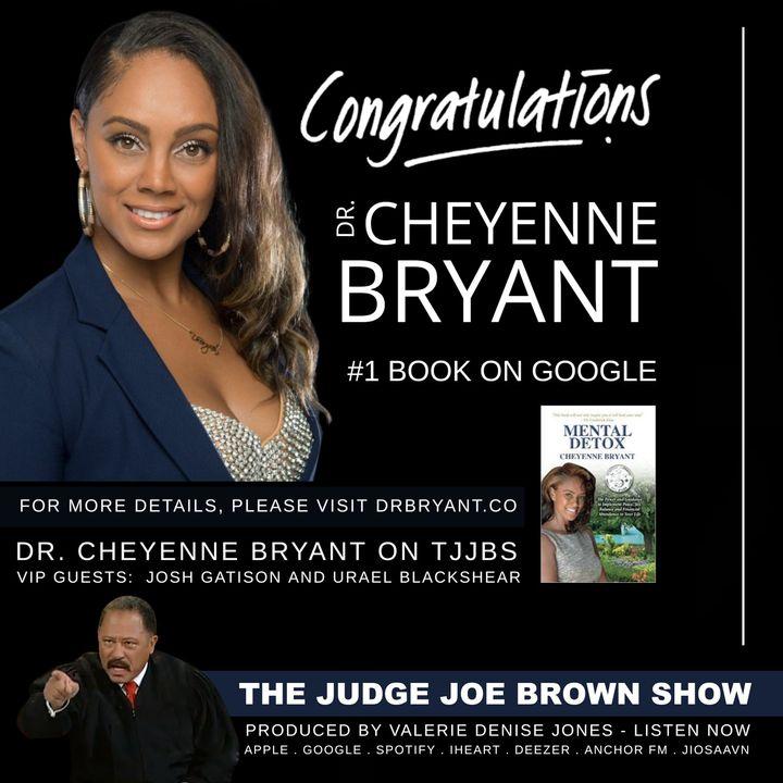 TJJBS FEATURING DR. CHEYENNE BRYANT, JOSH GATISON AND URAEL BLACKSHEAR