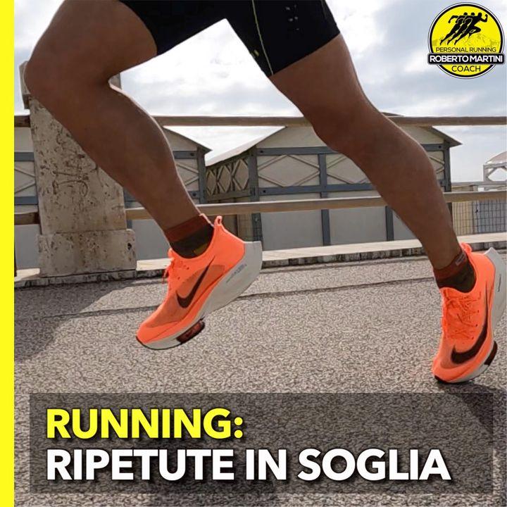 Come eseguire le RIPETUTE IN SOGLIA nella corsa