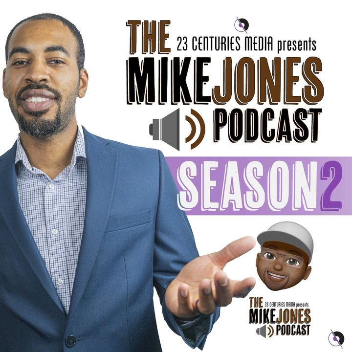 The Mike Jones Show Episode 28 -  Its Different in 2021