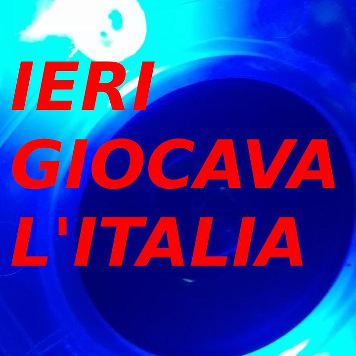 Ieri giocava l'Italia