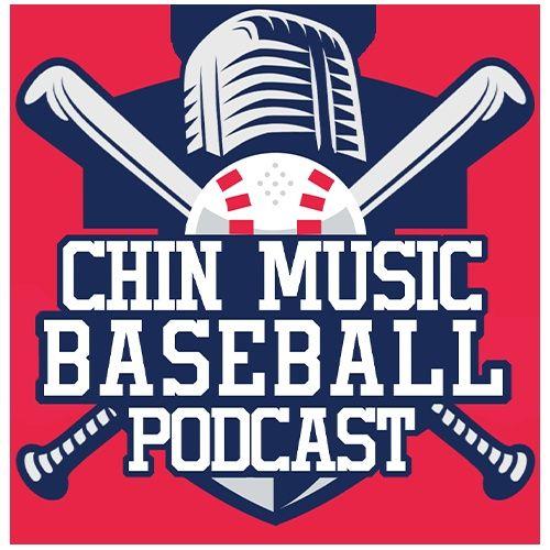 The Chin Music Baseball Podcast