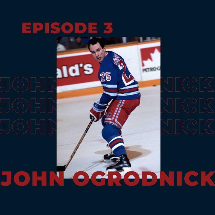 Ep. 3- John Ogrodnick