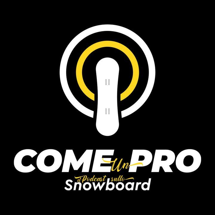 Come un Pro - il Podcast sullo Snowboard
