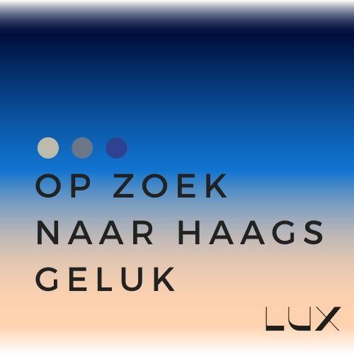 Op zoek naar Haags Geluk