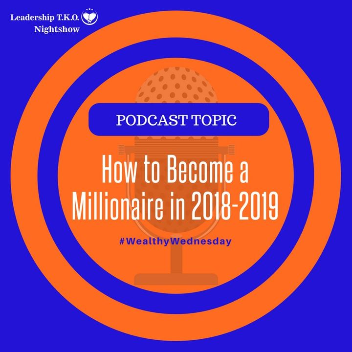 How to Become a Millionaire in 2018-2019 | Lakeisha McKnight