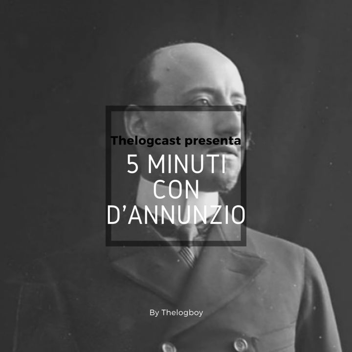 5 minuti con D'Annunzio