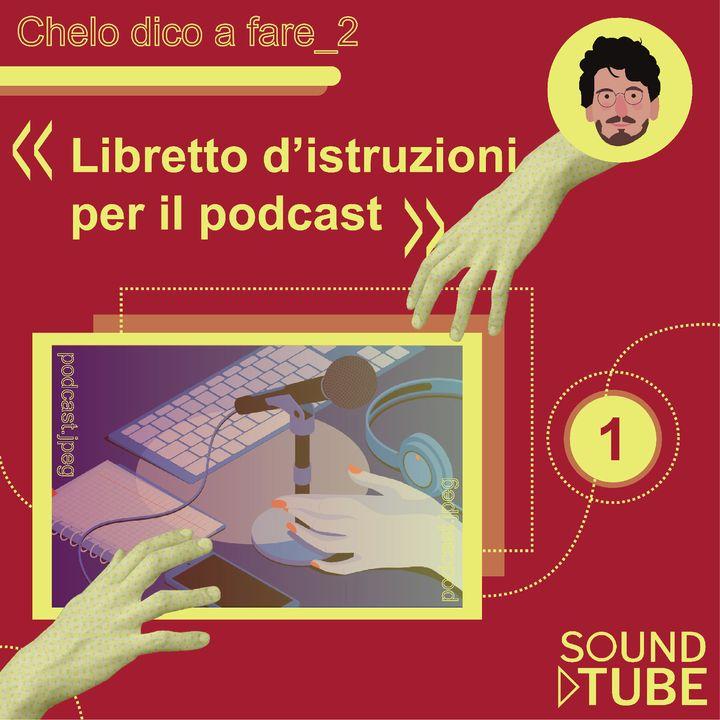 #28.1 Libretto d'istruzioni per il podcast