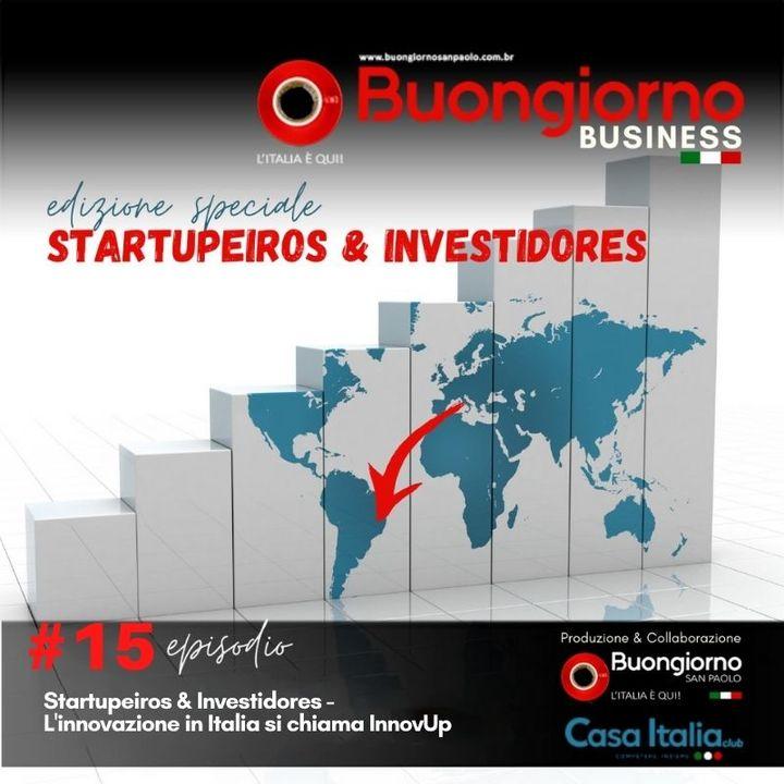 Startupeiros & Investidores 15: L'innovazione in Italia si chiama InnovUp