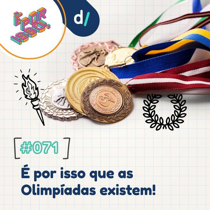 É Por Isso! #71 - É por isso que as Olimpíadas existem! 🥇🥈🥉