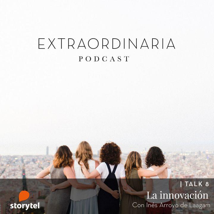 Cómo innovar con tu emprendimiento con Inés Arroyo y Marta Barberá