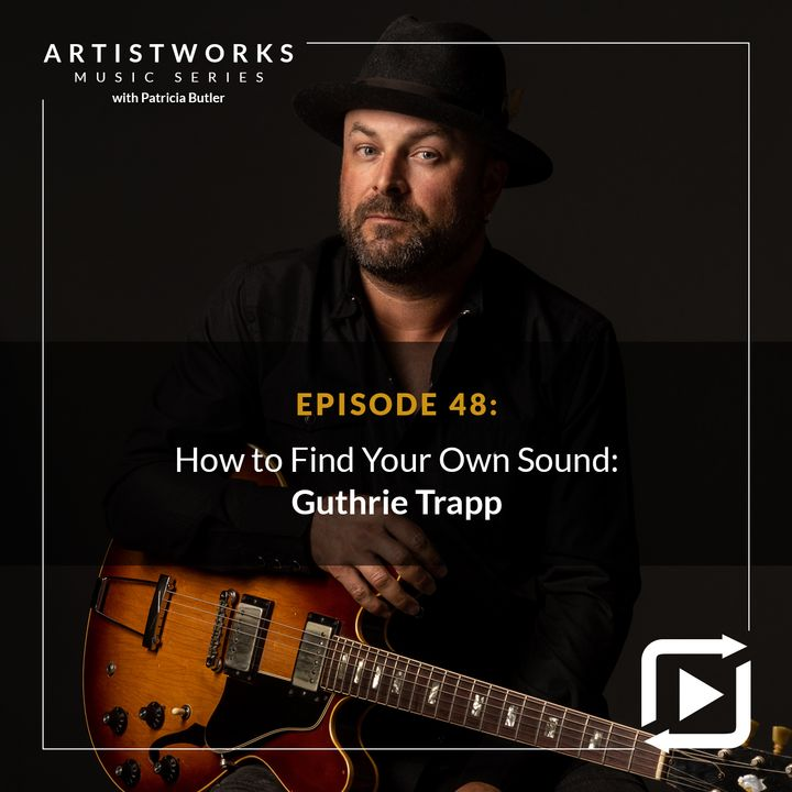 How to Find Your Own Sound: Guthrie Trapp