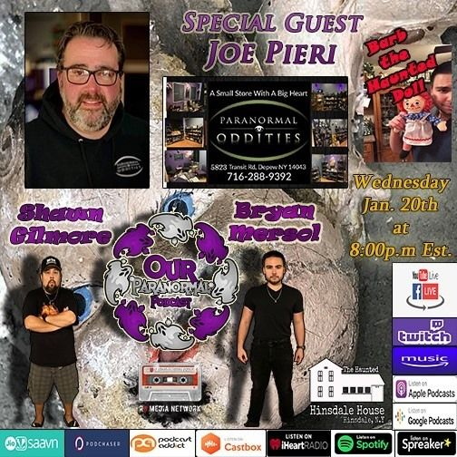 Our Paranormal Podcast w/ Special Guest Joe Pieri