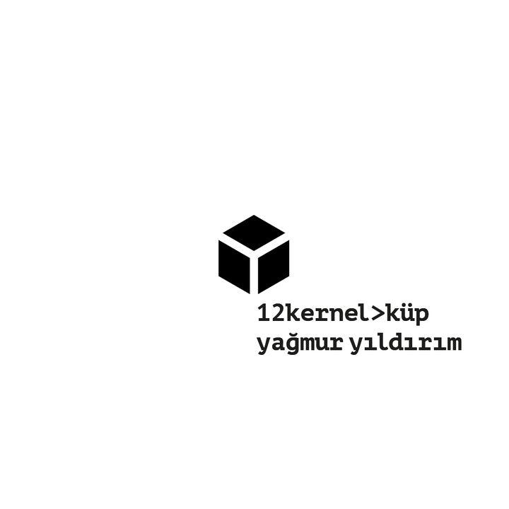 12kernel>küp - Yağmur Yıldırım
