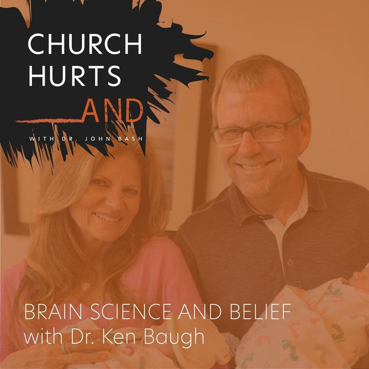 Brain Science AND Belief with Dr. Ken Baugh