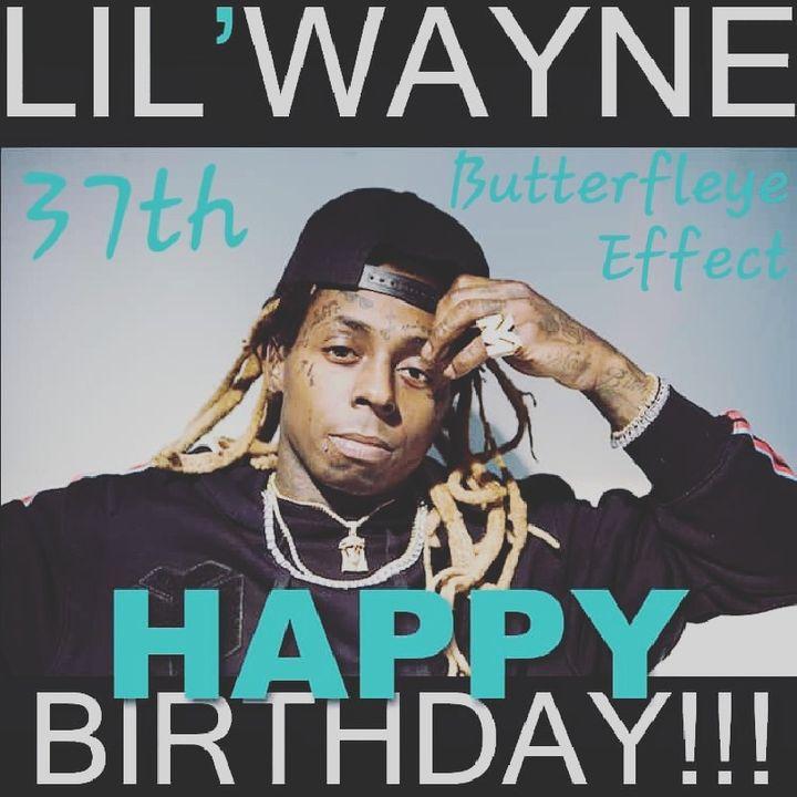 Lil Wayne Best Of Birthday Mix (Butterfleye Effect)
