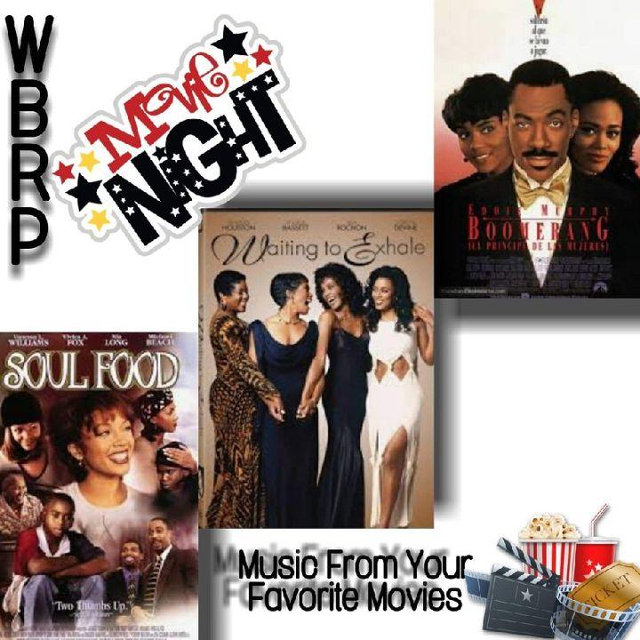 WBRP Movie NIght ... (Boomerang, Waiting To Exhale,Soul Food) W/ DJ Lady J  5-29-20